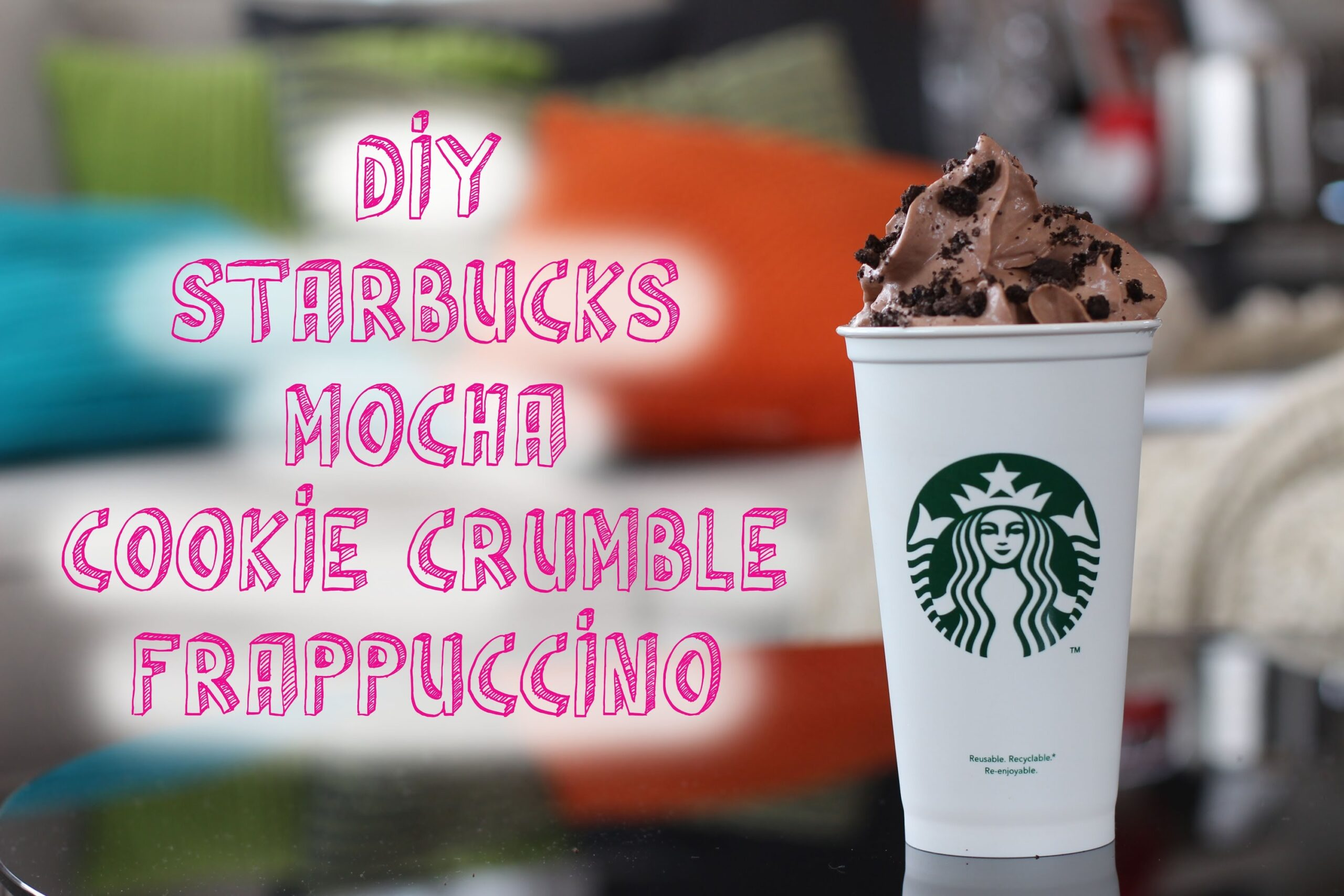 DIY MOCHA COOKIE CRUMBLE FRAPPUCCINO